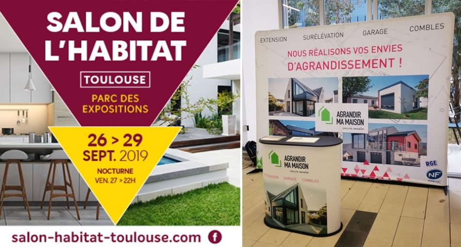 Agrandir Ma Maison au salon de l'Habitat de Toulouse 2019